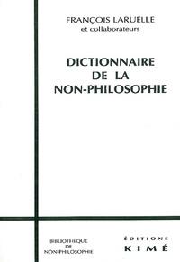 François Laruelle - Dictionnaire de la non-philosophie.