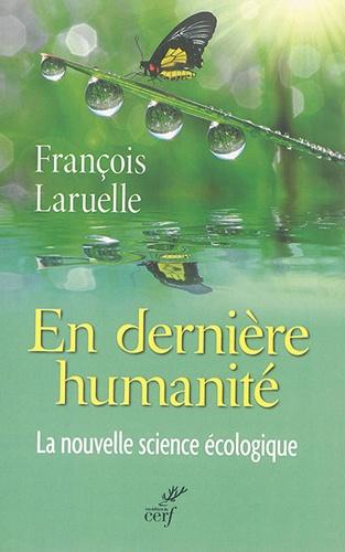 En dernière-humanité. La nouvelle science écologique