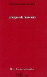 François Laruelle et Marianne Borie - Fabriques de l'insécurité.