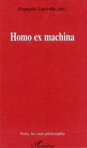 François Laruelle et  Collectif - Homo ex machina.