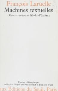 François Laruelle et Paul Ricoeur - Machines textuelles - Déconstruction et libido d'écriture.