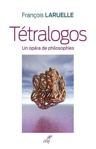 Tétralogos. Un opéra de philosophies