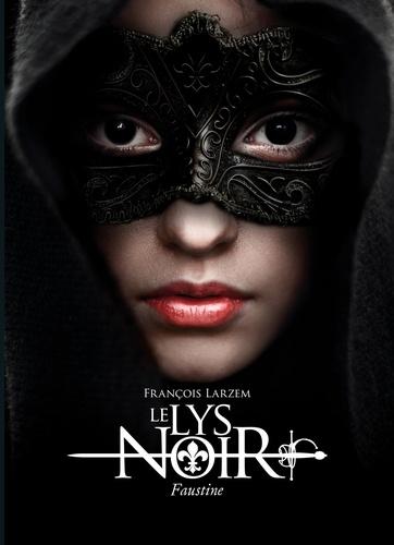 Le Lys Noir Tome 1 Faustine