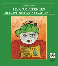 François Lasnier - Les compétences - de l'apprentissage à l'évaluation.