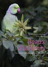 François Lasserre et Cyril Ruoso - Beaux d'ailleurs - Ces espèces exotiques qui nous entourent.