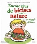 François Lasserre - Encore plus de bêtises sur la nature - Que les grands racontent aux enfants.
