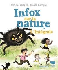 François Lasserre et Roland Garrigue - Infox sur la nature - L'intégrale.