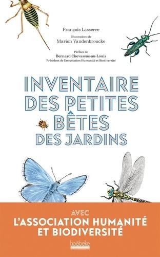 François Lasserre et Marion Vandenbroucke - Inventaire des petites bêtes des jardins.