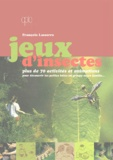 François Lasserre - Jeux d'insectes - Plus de 70 activités et animations.