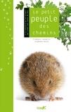 François Lasserre et Stéphane Hette - Le petit peuple des chemins - A la rencontre de ces animaux qui vivent tout autour de nous.