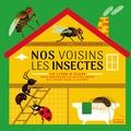 François Lasserre et Amélie Falière - Nos voisins les insectes - Un livre à flaps pour débusquer les petites bêtes qui vivent dans la maison.