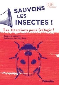 François Lasserre - Sauvons les insectes ! Les 10 actions pour (ré)agir !.