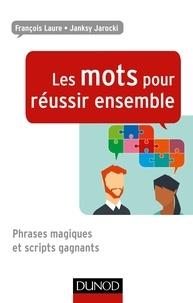 Les mots pour réussir ensemble - Phrases magiques et scripts gagnants.pdf