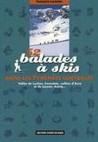 François Laurens - 52 Balades à skis dans les Pyrénées centrales - Vallée de Luchon, Encantats, vallées d'Aure et du Louron, Aneto....
