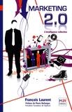 François Laurent - Marketing 2.0 - L'intelligence collective.
