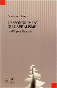 François Laval - L'effondrement du capitalisme - Un défi pour l'humanité.