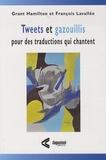 François Lavallée et Grant Hamilton - Tweets et gazouillis, pour des traductions qui chantent.