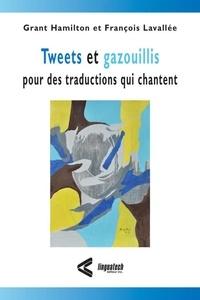 François Lavallée et Grant Hamilton - Ouvrage languagier  : Tweets et gazouillis pour des traductions qui chantent.