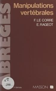 François Le Corre et Emmanuel Rageot - Manipulations vertébrales.