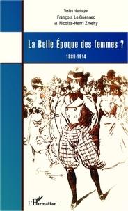 François Le Guennec - La belle époque des femmes ? - 1889-1914.