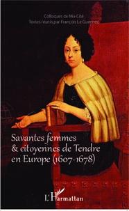 François Le Guennec - Savantes femmes & citoyennes de Tendre en Europe (1607-1678) - Colloques de Mix-Cité.