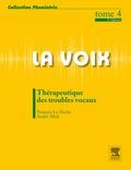 François Le Huche et André Allali - La voix - Tome 4, Thérapeutique des troubles vocaux.