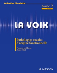Deedr.fr La voix - Volume 2, Pathologies vocales d'origine fonctionnelle Image