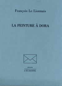 François Le Lionnais - La peinture à Dora.