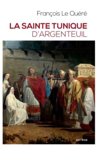 La sainte tunique d'Argenteuil. Histoire et examen de l'authentique tunique sans couture de Jésus-Christ  édition revue et augmentée