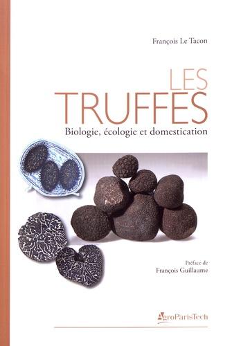 Les truffes. Biologie, écologie et domestication