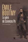 François Leblond et Renaud Leblond - Emile Boutmy, le père de Sciences Po.