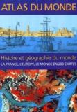 François Lebrun et  Collectif - Atlas du monde - Histoire et géographie.
