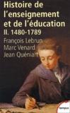 François Lebrun et Marc Venard - Histoire de l'enseignement et de l'éducation - Tome 2, De Gutenberg aux Lumières (1480-1789).
