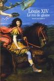 François Lebrun - Louis XIV - Le roi de gloire.