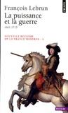 François Lebrun - NOUVELLE HISTOIRE DE LA FRANCE MODERNE. - Tome 4, La puissance et la guerre, 1661-1715.