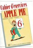 François Lecapelain et Françoise Lemarchand - Anglais 6e Apple Pie - Cahier d'exercices.