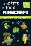 François Lecellier et Olivier Lieb - Les défis 100 % Minecraft - Du CM2 à la 6e, 10-11 ans.