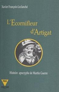 Francois-Leclanche - L'écornifleur d'Artigat - Histoire apocryphe de Martin Guerre.