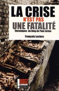 Rhonealpesinfo.fr La crise n'est pas une fatalité - Chroniques du blog de Paul Jorion Image