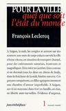 François Leclercq - Pour la ville quel que soit l'état du monde.
