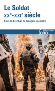 François Lecointre - Le soldat - XXe-XXIe siècle.