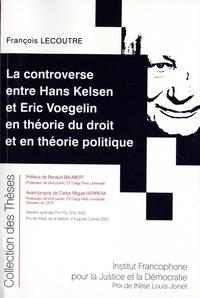 François Lecoutre - La controverse entre Hans Kelsen et Eric Voegelin en théorie du droit et en théorie politique.