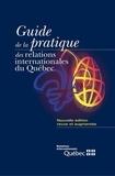 François Leduc - Guide de la pratique des relations internationales du Québec.