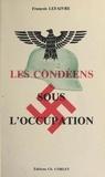 François Lefaivre - Les Condéens sous l'Occupation.