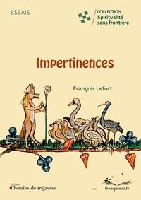 François Lefort - Impertinences.