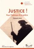 François Lefort - Justice ! - Pour l'honneur d'un prêtre.