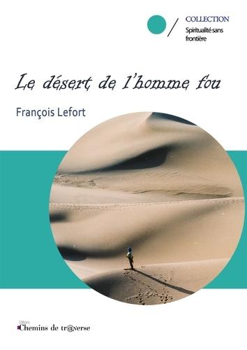 Le desert de l'homme fou