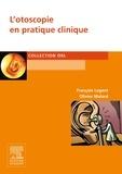 François Legent et Olivier Malard - L'otoscopie en pratique clinique.