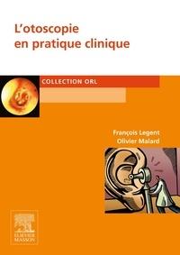 L'otoscopie en pratique clinique - François Legent |
