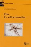 François Leimdorfer - Dire les villes nouvelles.